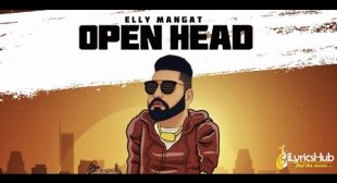 OPEN HEAD LYRICS – ELLY MANGAT | iLyricsHub