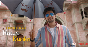 Hawa Banke Lyrics – Darshan Raval