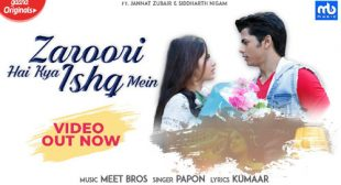 Zaroori Hai Kya Ishq Mein Lyrics and Video