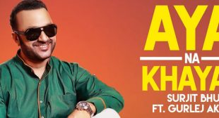 Aya Na Khayal Lyrics – Surjit Bhullar