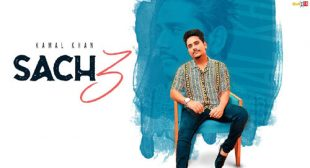 Sach 3 Lyrics by Kamal Khan