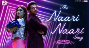The Naari Naari Song Lyrics from Made In China