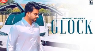 GLOCK SONG LYRICS – MANKIRT AULAKH