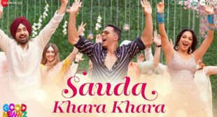 SAUDA KHARA KHARA LYRICS – Good Newwz | Shetty Production