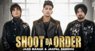 Shoot Da Order Song Lyrics – Jass Manak