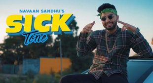 Navaan Sandhu – Sick Tone Lyrics