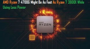 AMD Ryzen 7 4700G Might Be As Fast As Ryzen 7 3800X While Using Less Power – Blogs Post