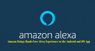 Amazon Brings Hands-Free Alexa Experience to the Android and iOS App