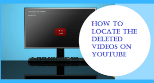 How to Locate the Deleted Videos on YouTube