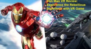 Iron Man VR Review: Experience the Rebellious Superhero with VR Game
