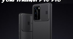 These Cases Can Protect Your Huawei P40 Pro